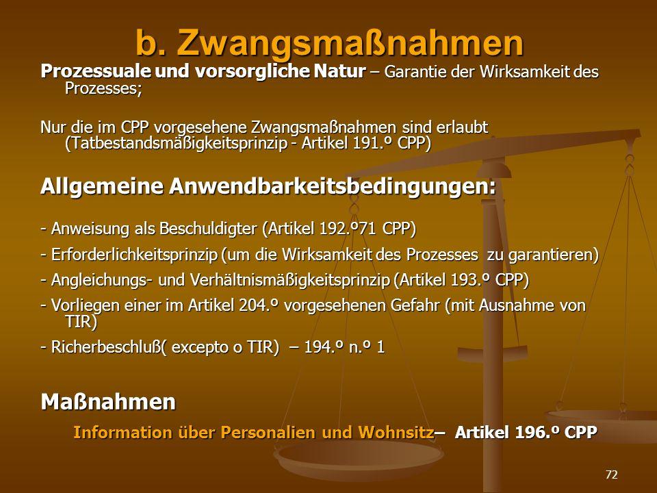 b. Zwangsmaßnahmen Allgemeine Anwendbarkeitsbedingungen: Maßnahmen