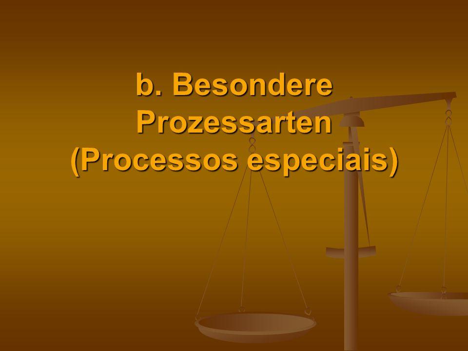 b. Besondere Prozessarten (Processos especiais)