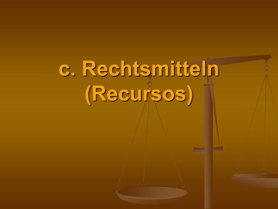 c. Rechtsmitteln (Recursos)