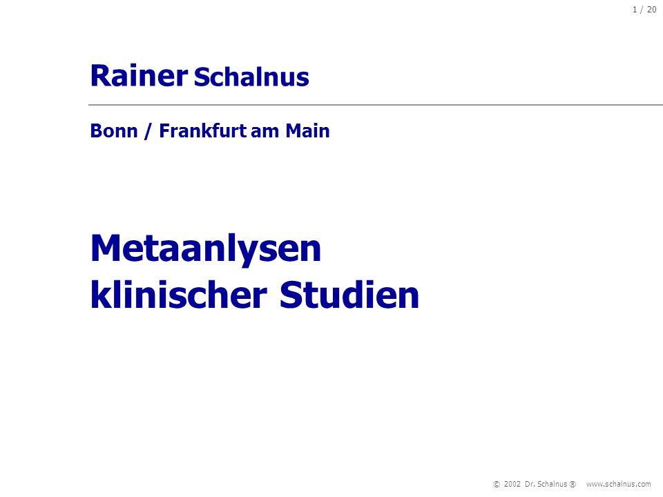 Metaanlysen klinischer Studien Rainer Schalnus