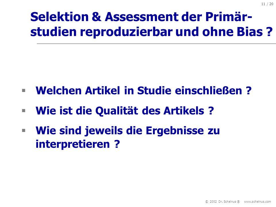Selektion & Assessment der Primär-studien reproduzierbar und ohne Bias