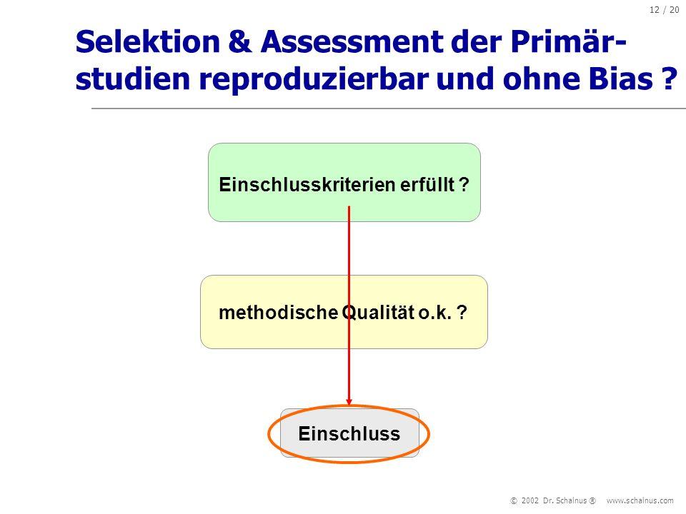 Einschlusskriterien erfüllt methodische Qualität o.k.