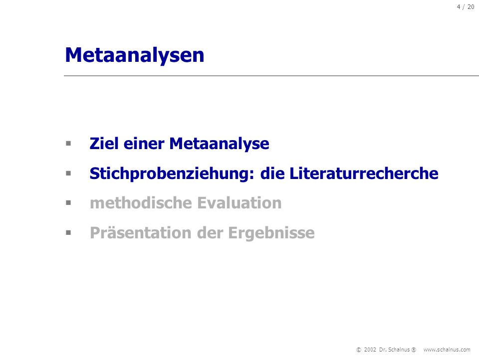 Metaanalysen Ziel einer Metaanalyse
