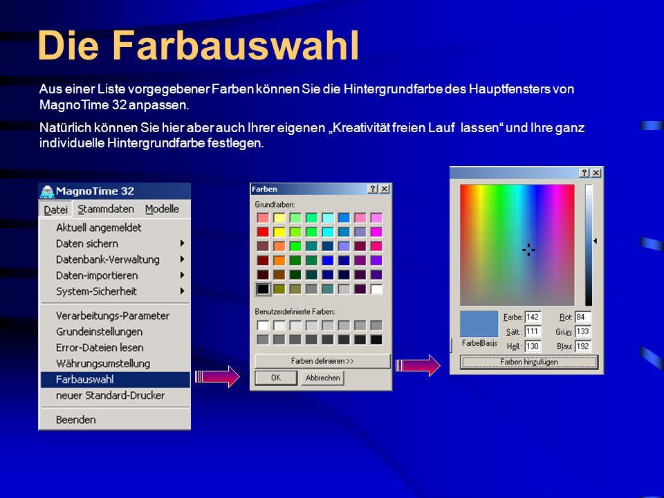 Die FarbauswahlAus einer Liste vorgegebener Farben können Sie die Hintergrundfarbe des Hauptfensters von MagnoTime 32 anpassen.