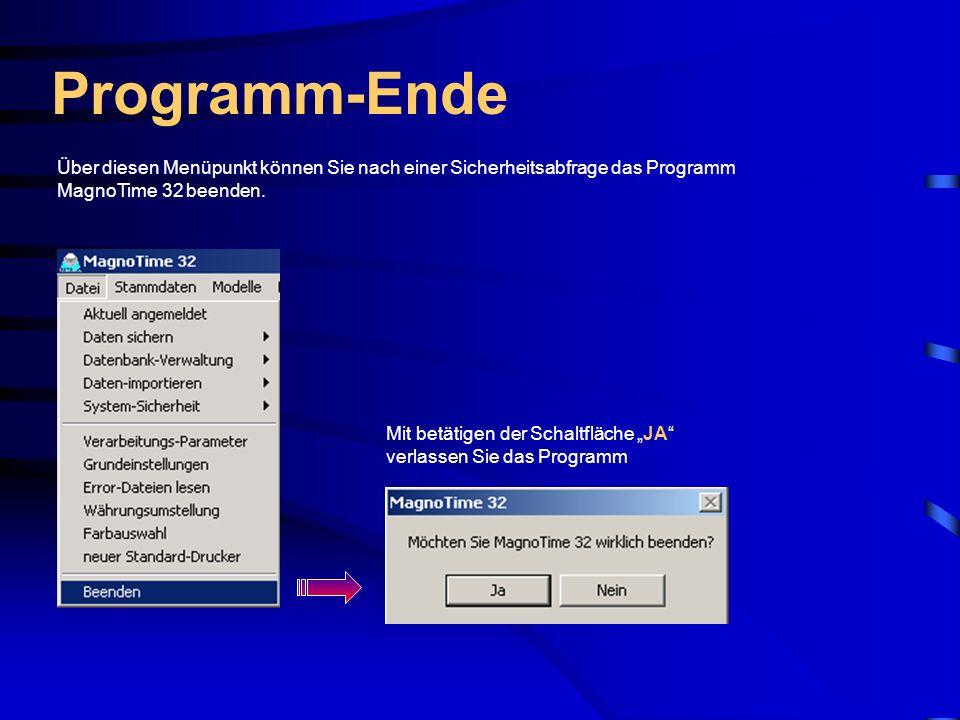 Programm-EndeÜber diesen Menüpunkt können Sie nach einer Sicherheitsabfrage das Programm MagnoTime 32 beenden.