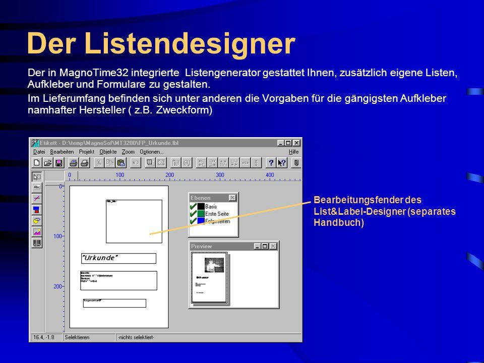 Der ListendesignerDer in MagnoTime32 integrierte Listengenerator gestattet Ihnen, zusätzlich eigene Listen, Aufkleber und Formulare zu gestalten.