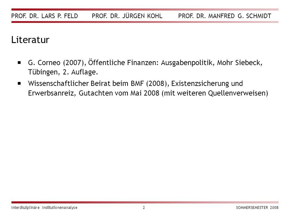 Literatur G. Corneo (2007), Öffentliche Finanzen: Ausgabenpolitik, Mohr Siebeck, Tübingen, 2. Auflage.