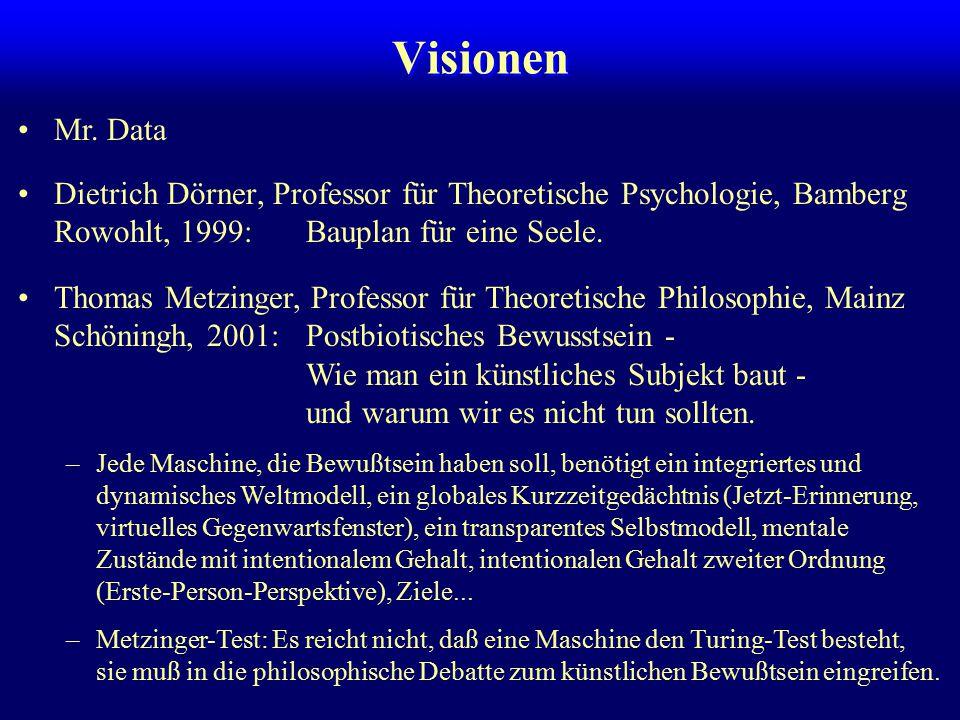 Visionen Mr. Data. Dietrich Dörner, Professor für Theoretische Psychologie, Bamberg Rowohlt, 1999: Bauplan für eine Seele.