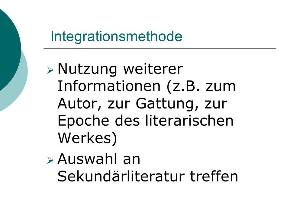 Integrationsmethode Nutzung weiterer Informationen (z.B. zum Autor, zur Gattung, zur Epoche des literarischen Werkes)