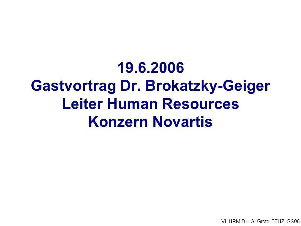 19.6.2006 Gastvortrag Dr. Brokatzky-Geiger Leiter Human Resources Konzern Novartis