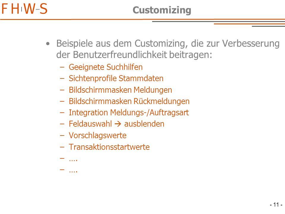 Customizing Beispiele aus dem Customizing, die zur Verbesserung der Benutzerfreundlichkeit beitragen: