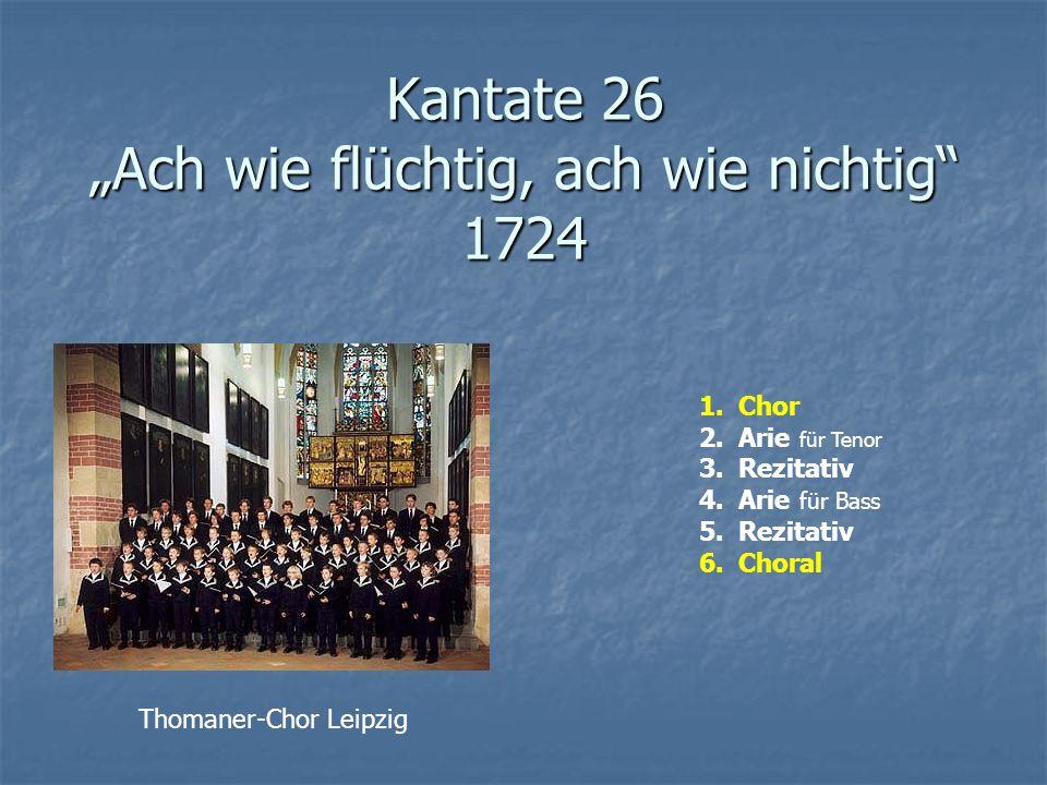 """Kantate 26 """"Ach wie flüchtig, ach wie nichtig 1724"""