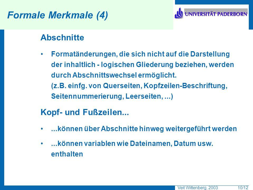 Formale Merkmale (4) Abschnitte Kopf- und Fußzeilen...