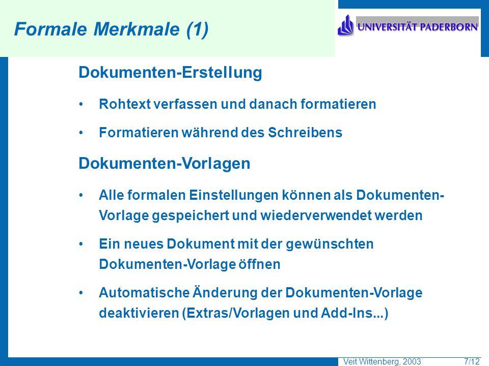Formale Merkmale (1) Dokumenten-Erstellung Dokumenten-Vorlagen