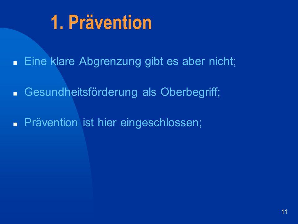 1. Prävention Eine klare Abgrenzung gibt es aber nicht;