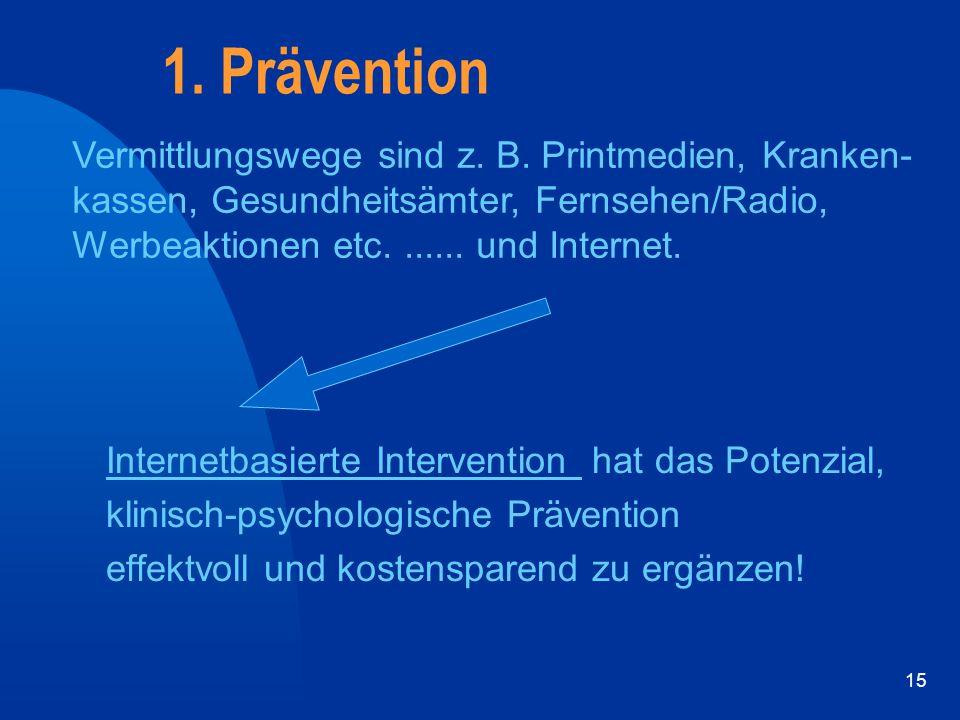 1. Prävention Vermittlungswege sind z. B. Printmedien, Kranken- kassen, Gesundheitsämter, Fernsehen/Radio,