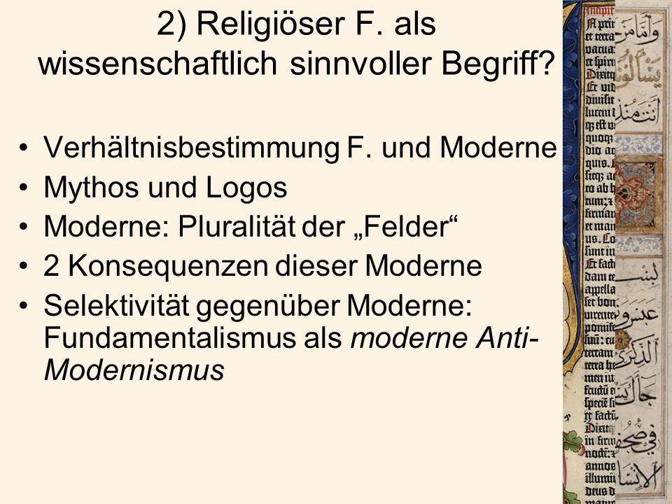 2) Religiöser F. als wissenschaftlich sinnvoller Begriff