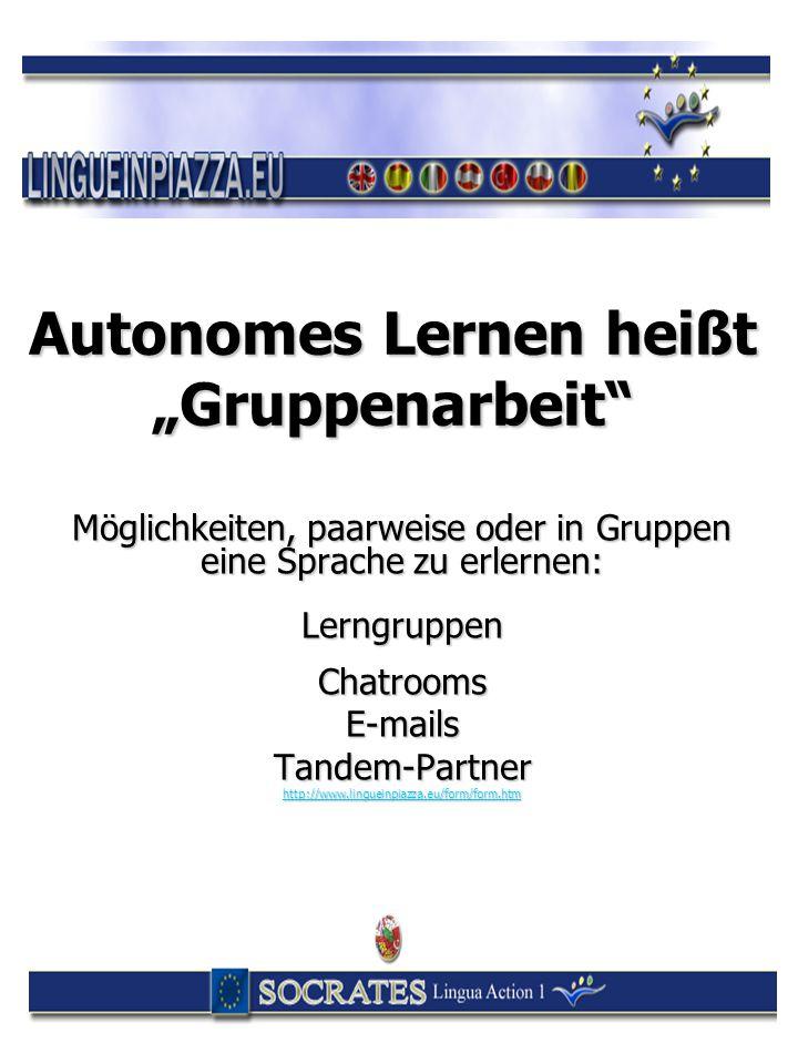 "Autonomes Lernen heißt ""Gruppenarbeit"