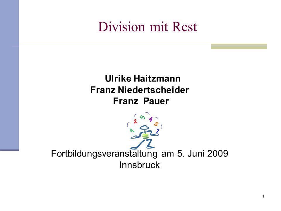 Division mit Rest Fortbildungsveranstaltung am 5. Juni 2009 Innsbruck