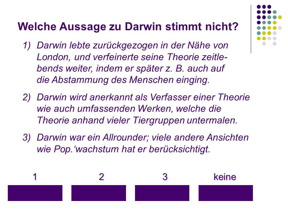 Welche Aussage zu Darwin stimmt nicht
