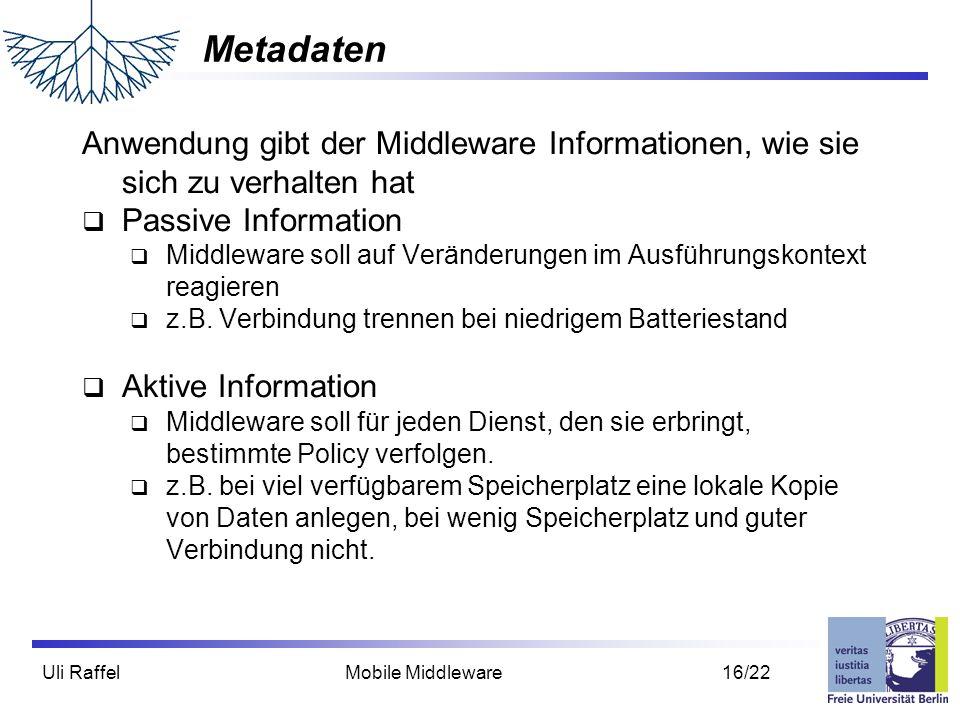 Metadaten Anwendung gibt der Middleware Informationen, wie sie sich zu verhalten hat. Passive Information.