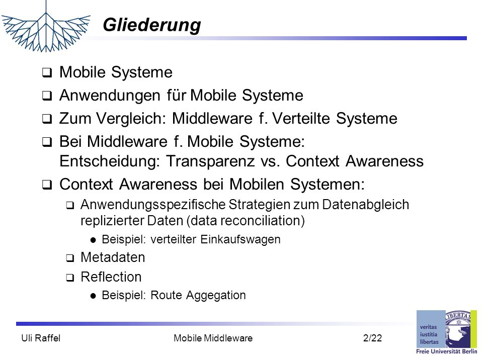 Gliederung Mobile Systeme Anwendungen für Mobile Systeme
