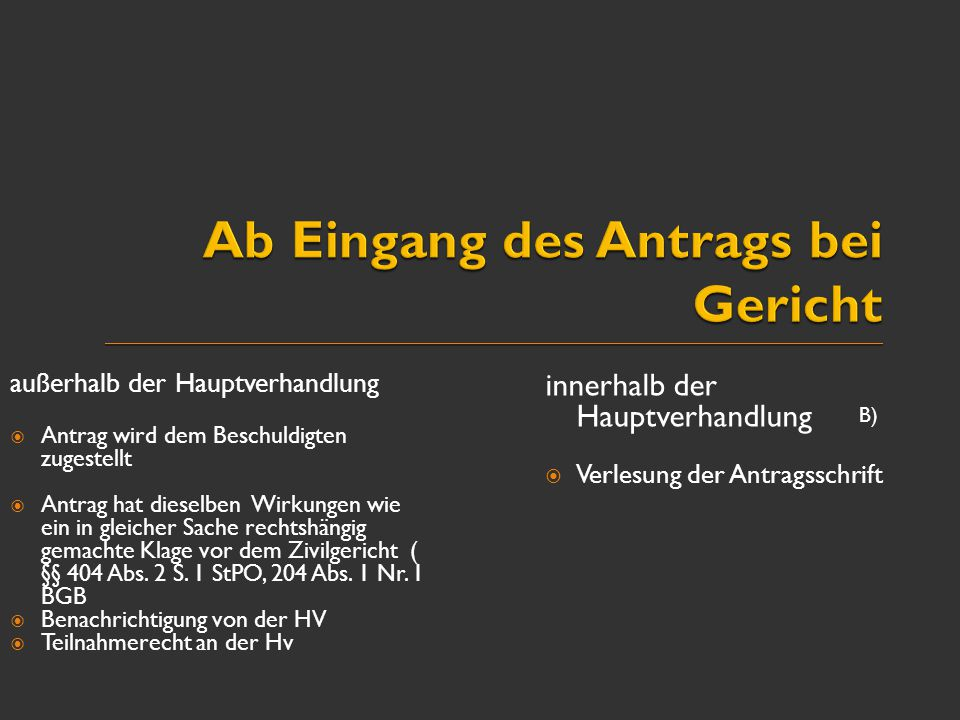 Ab Eingang des Antrags bei Gericht