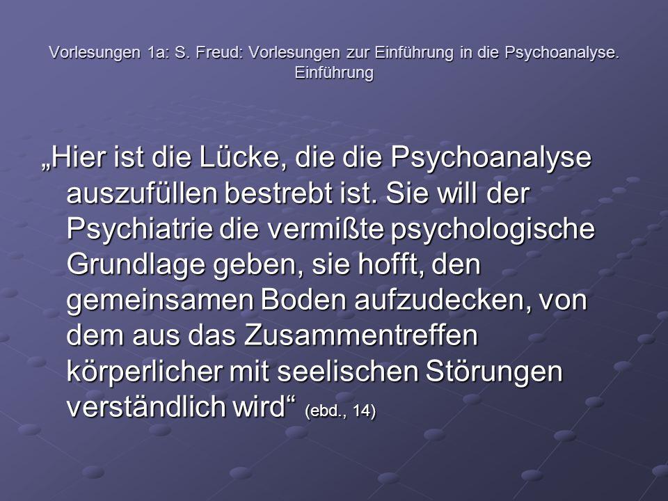 Vorlesungen 1a: S. Freud: Vorlesungen zur Einführung in die Psychoanalyse. Einführung