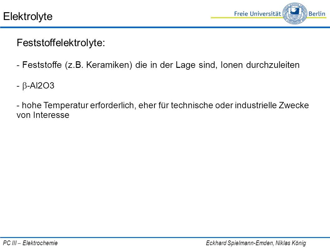 Elektrolyte Feststoffelektrolyte: