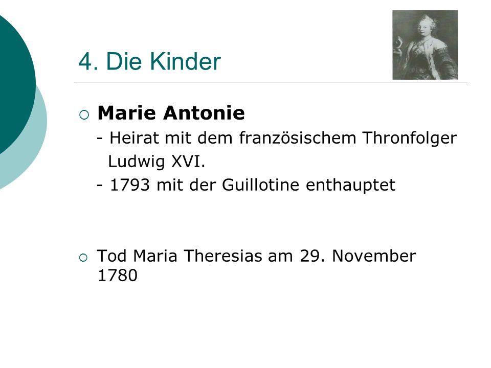 4. Die Kinder Marie Antonie - Heirat mit dem französischem Thronfolger