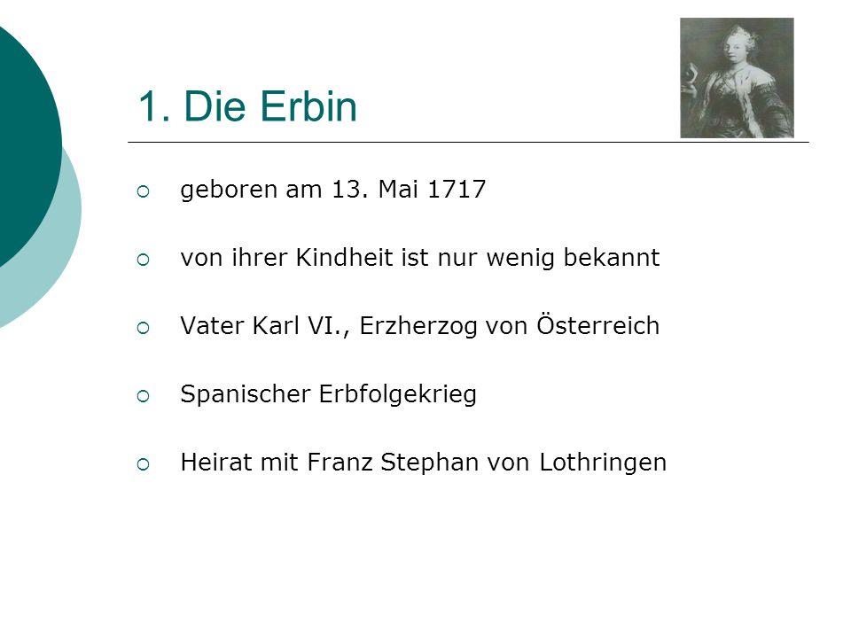 1. Die Erbin geboren am 13. Mai 1717
