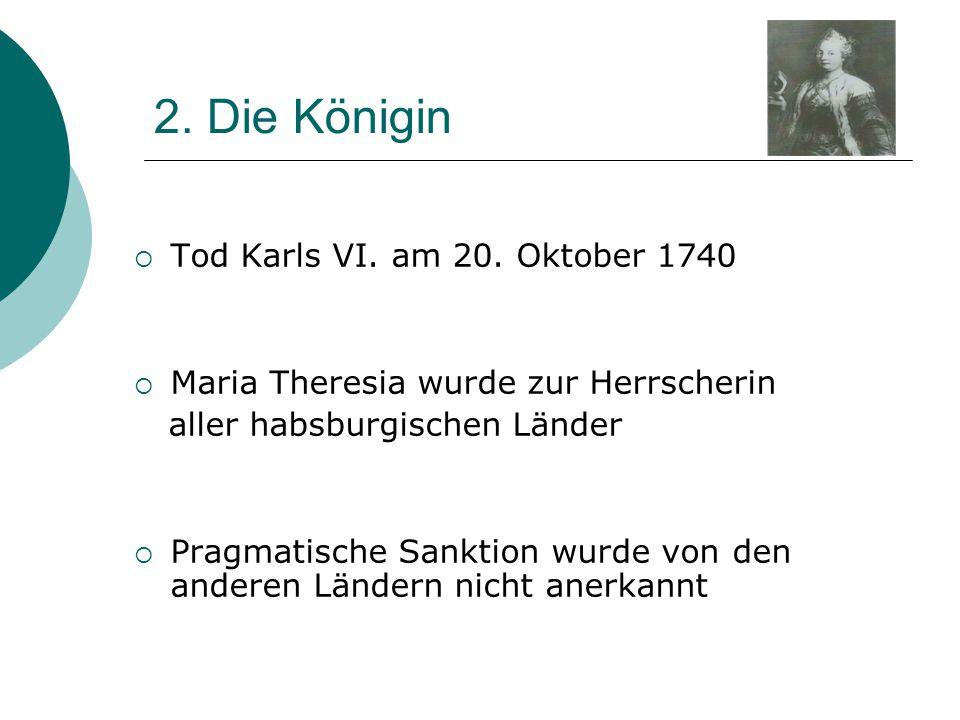 2. Die Königin Tod Karls VI. am 20. Oktober 1740