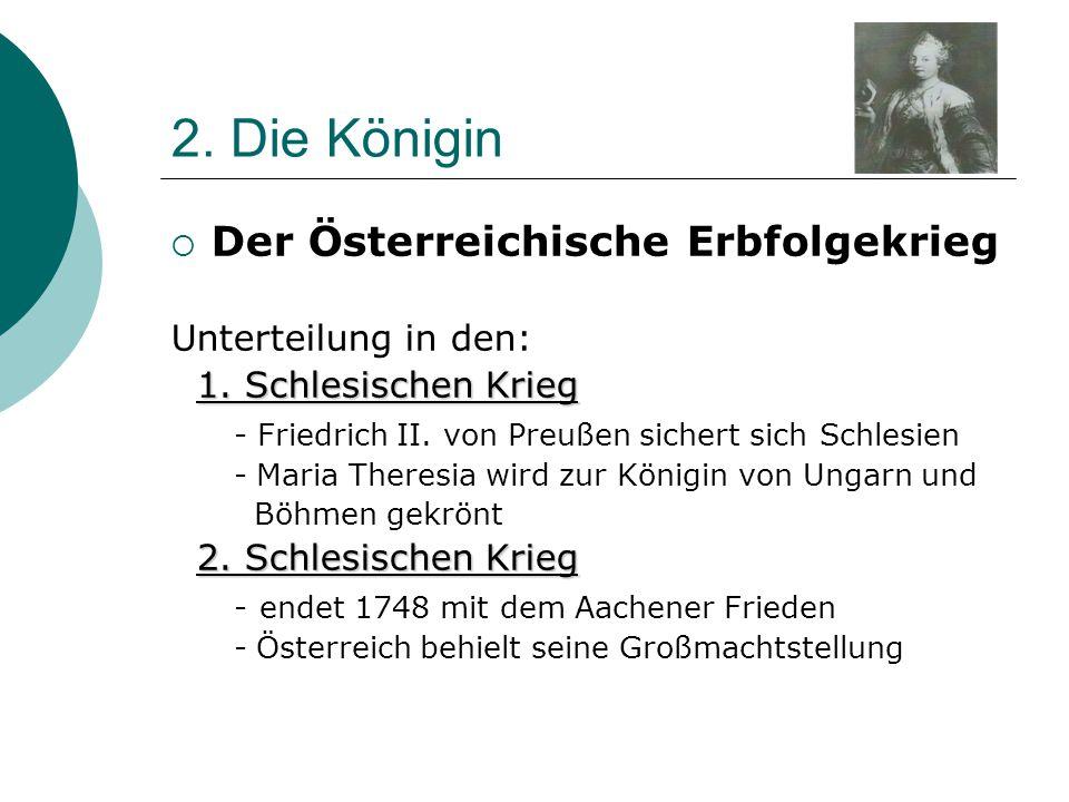 2. Die Königin Der Österreichische Erbfolgekrieg Unterteilung in den: