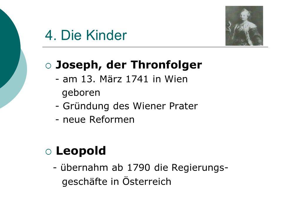 4. Die Kinder Leopold - übernahm ab 1790 die Regierungs-