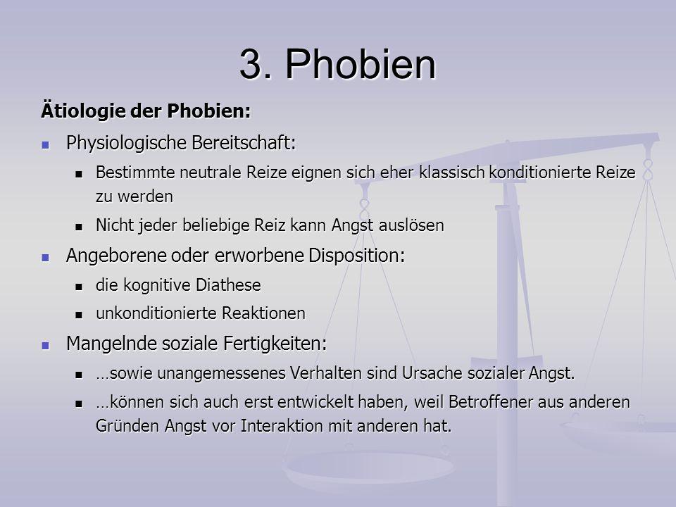 3. Phobien Ätiologie der Phobien: Physiologische Bereitschaft:
