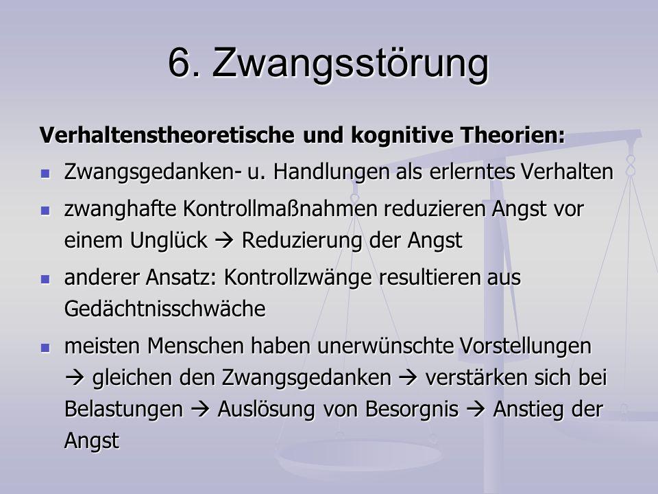 6. Zwangsstörung Verhaltenstheoretische und kognitive Theorien: