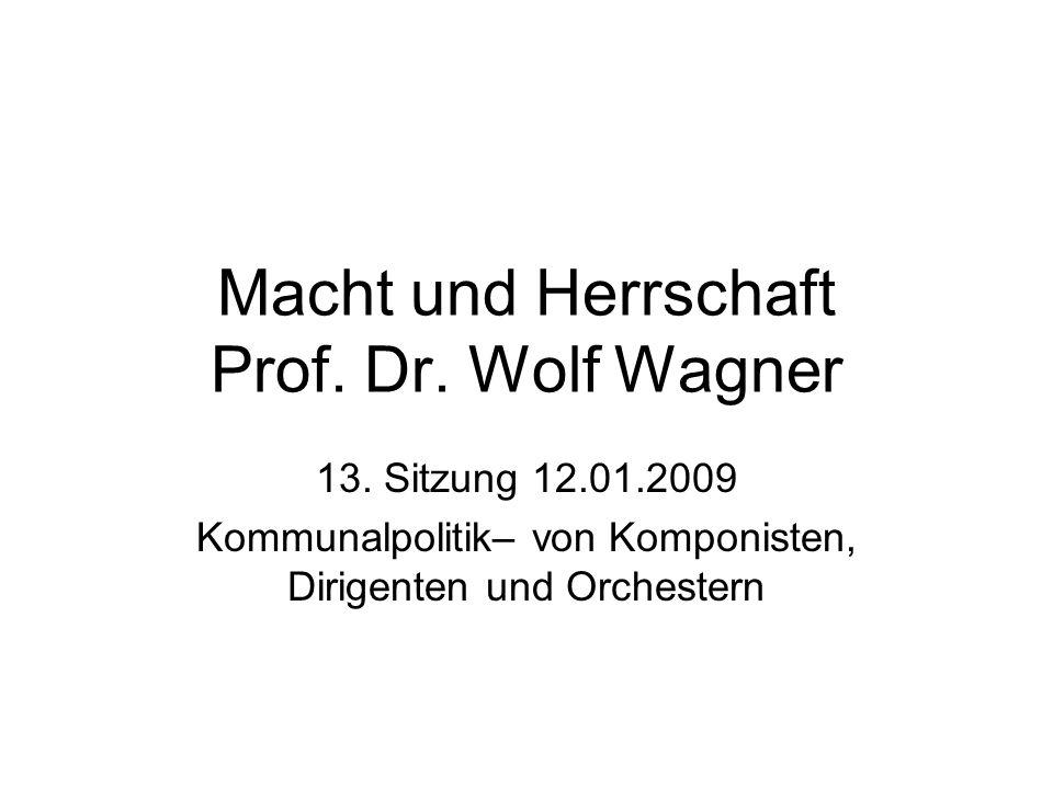 Macht und Herrschaft Prof. Dr. Wolf Wagner