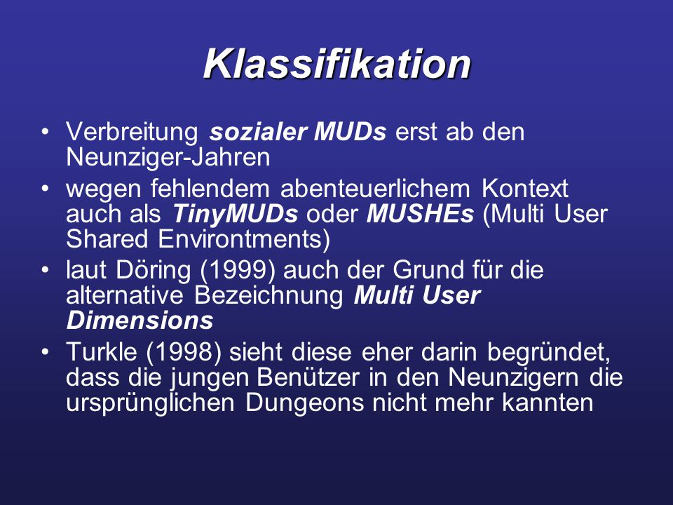 Klassifikation Verbreitung sozialer MUDs erst ab den Neunziger-Jahren