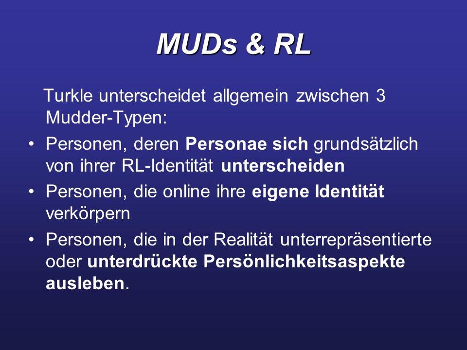 MUDs & RL Turkle unterscheidet allgemein zwischen 3 Mudder-Typen: