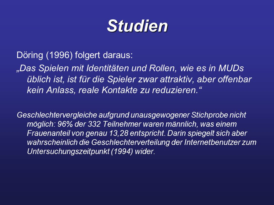 Studien Döring (1996) folgert daraus: