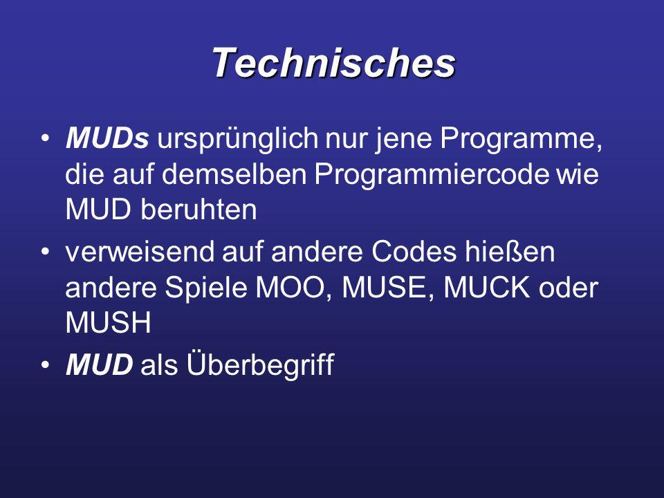 Technisches MUDs ursprünglich nur jene Programme, die auf demselben Programmiercode wie MUD beruhten.