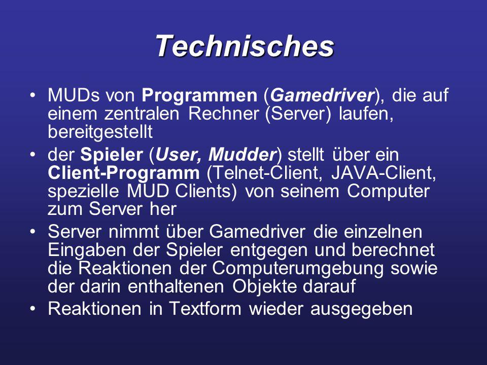 Technisches MUDs von Programmen (Gamedriver), die auf einem zentralen Rechner (Server) laufen, bereitgestellt.