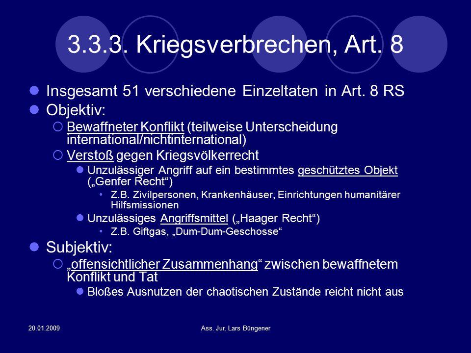 3.3.3. Kriegsverbrechen, Art. 8 Insgesamt 51 verschiedene Einzeltaten in Art. 8 RS. Objektiv: