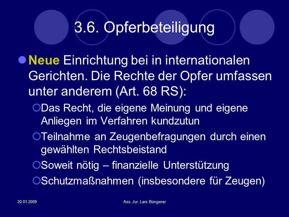 3.6. Opferbeteiligung Neue Einrichtung bei in internationalen Gerichten. Die Rechte der Opfer umfassen unter anderem (Art. 68 RS):