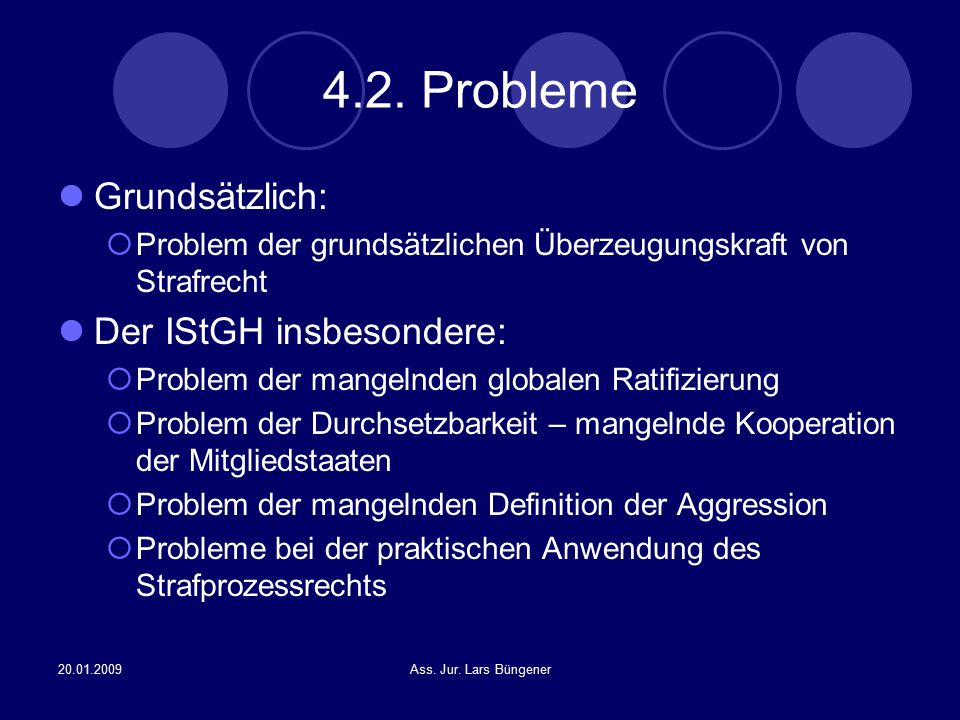 4.2. Probleme Grundsätzlich: Der IStGH insbesondere:
