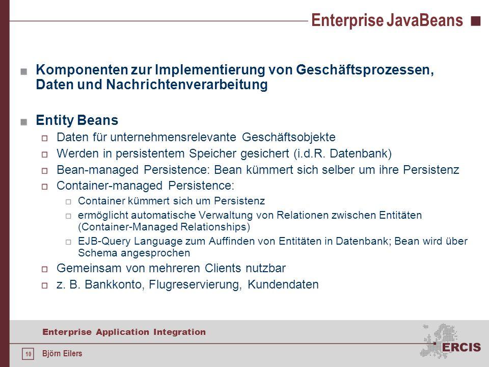 Enterprise JavaBeans Komponenten zur Implementierung von Geschäftsprozessen, Daten und Nachrichtenverarbeitung.