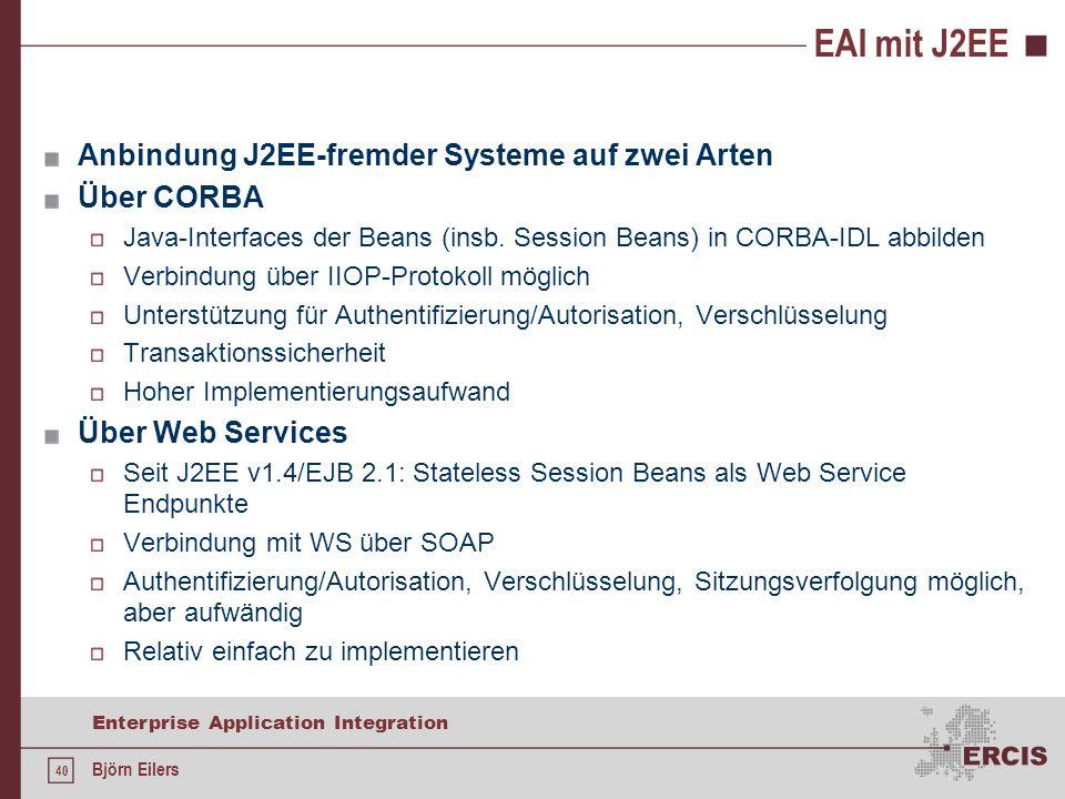 EAI mit J2EE Anbindung J2EE-fremder Systeme auf zwei Arten Über CORBA
