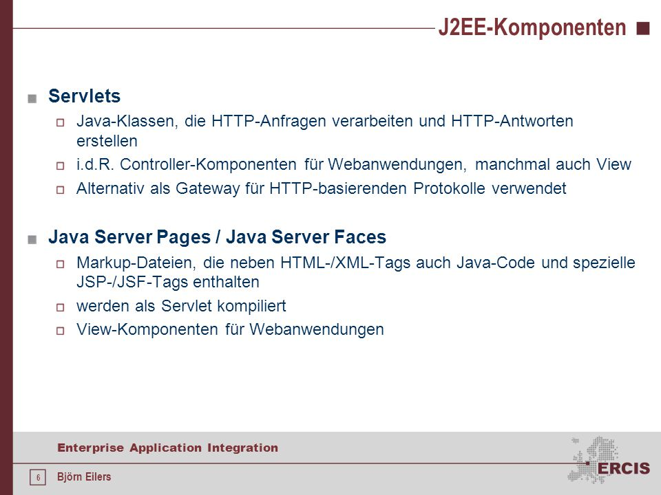 J2EE-Komponenten Servlets Java Server Pages / Java Server Faces