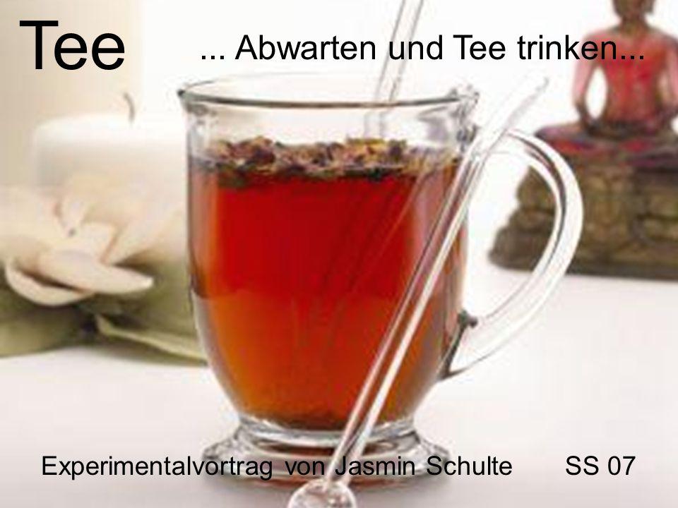 Tee ... Abwarten und Tee trinken...