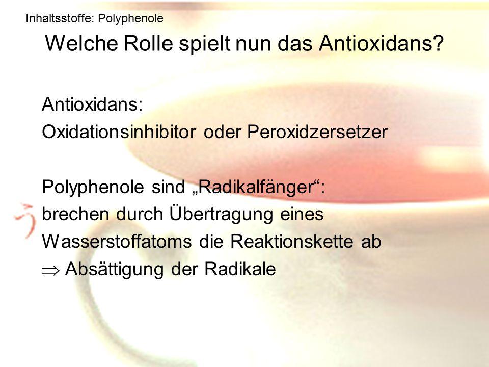 Welche Rolle spielt nun das Antioxidans